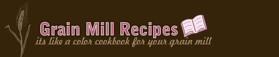 Grain Mill Recipes, its like a color cookbook for your grain mill.